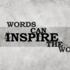 Words Can Inspire the World!